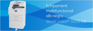 Multifunctional WorkCentre 5020DB - Multifunctionale alb-negru pana la 20 ppm - XEROX