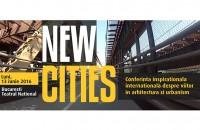 Conferinta NEW CITIES. Un eveniment de elita. Speakeri din 7 tari ale lumii
