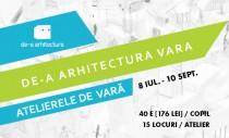 Ateliere de vara De-a arhitectura