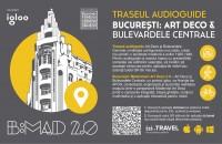 Art Deco & Bulevardele Centrale, primul traseu virtual Art Deco din București, cu audioghid bilingv