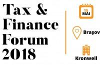 Tax & Finance Forum - Brașov: Specialiștii în fiscalitate analizează ultimele modificări legislative și prezintă standardele de raportare financiară internațională Evenimentul reunește specialiști cu experiență din companiile locale și internaționale, care vor discuta despre obiectivele strategice ale departamentului