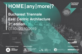 "A început Trienala Bucharest East Centric ""HOME/any/more?"""