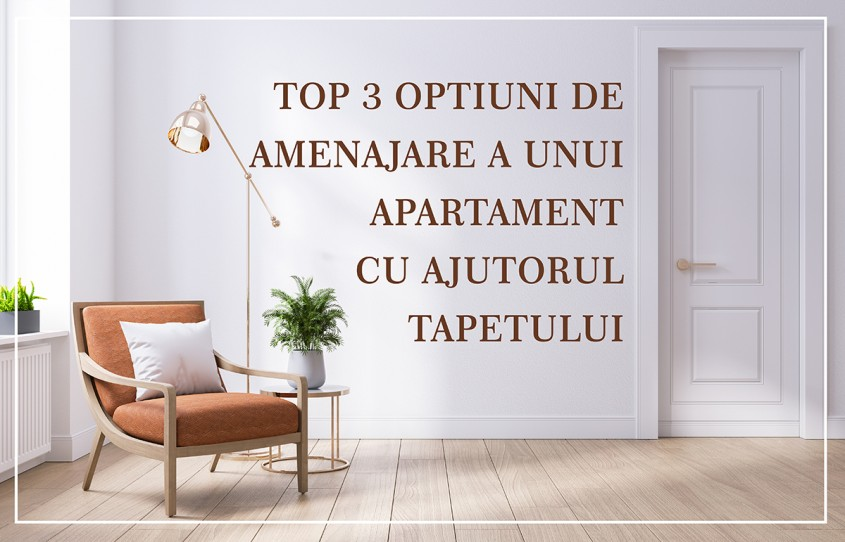 TOP 3 opțiuni de amenajare a unui apartament cu ajutorul tapetului