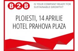 """Conferinta Nationala """"BUSINESS to more BUSINESS"""" ajunge la Ploiesti in 14 aprilie 2016"""