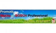 Promotii Shopexpert - Cadou la Scule Makita si BOSCH Professional Promotii la sculele Makita si BOSCH