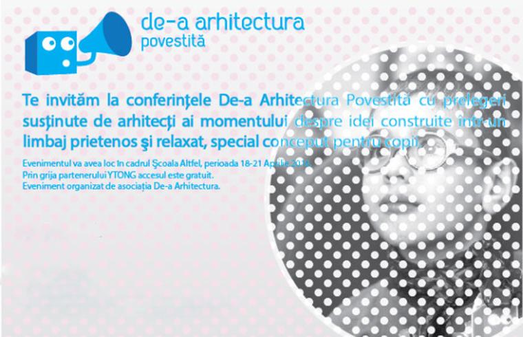 """Conferintele pentru copii """"De-a arhitectura Povestita"""" - 18-21 aprilie 2016"""