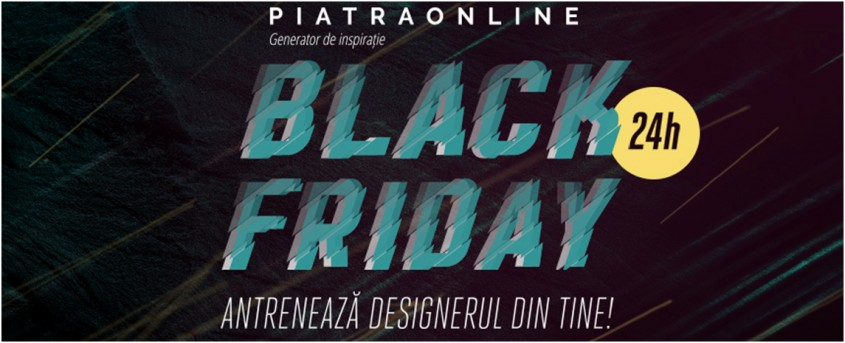 De Black Friday 2019, PIATRAONLINE surprinde din nou