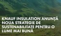 Knauf Insulation anunţă noua strategie de sustenabilitate - Pentru o lume mai bună Suntem mândri să