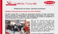CM Metal Trading aproape de clientii sai la TIB si INDAGRA CM Metal Trading SRL reprezentanta
