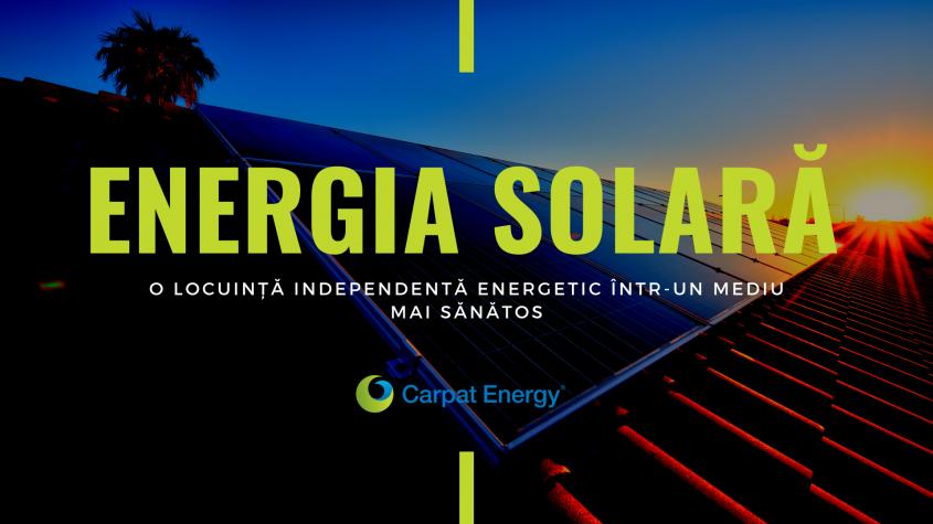 Energia solară – o locuință independentă energetic într-un mediu mai sănătos