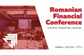 Evoluția sectorului financiar-bancar, dezbătută la Romanian Financial Conference