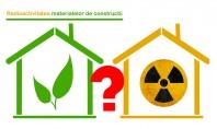 Radioactivitatea in constructii periculoasa sau nu? Producatorii de materiale de constructii (lemn caramida beton materiale de