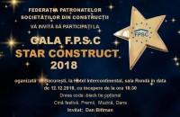 Federația Patronatelor Societăților din Construcții vă invită la Gala Star Construct 2018 In cadrul galei care va reuni reprezentanți ai societatilor de profil, antreprenori in constructii si activitati conexe, dezvoltatori imobiliari, proiectanti,