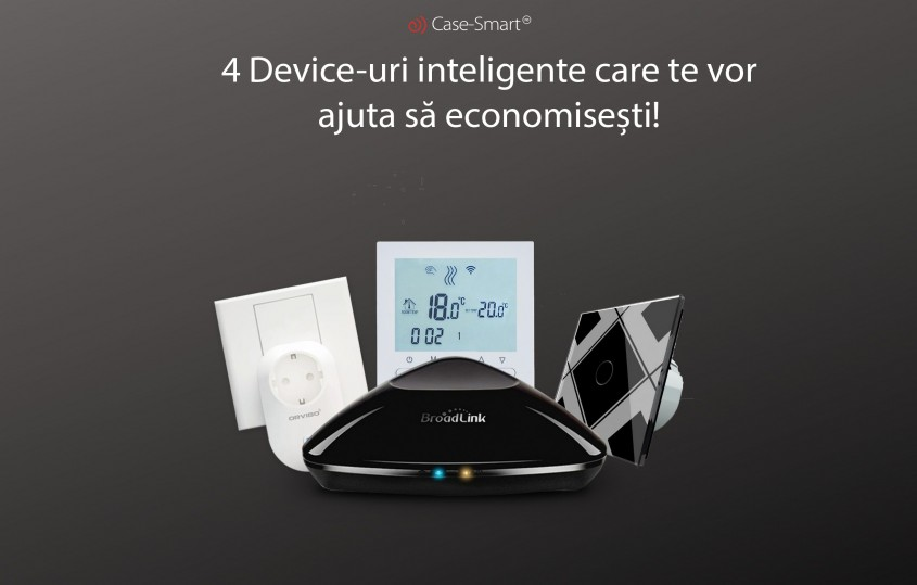 4 device-uri inteligente pentru casă care te vor ajuta să economiseşti