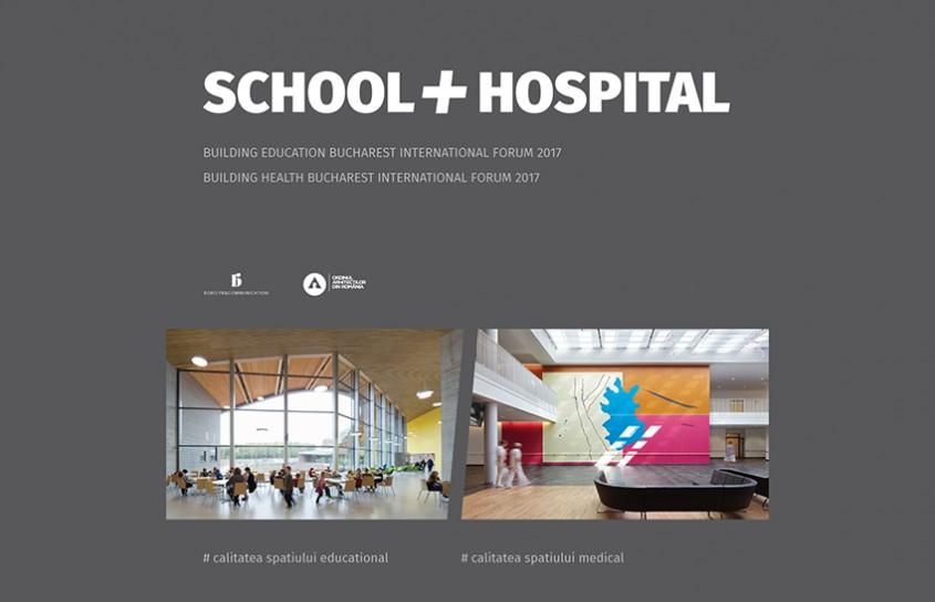 SCHOOL + HOSPITAL 2017: despre educatie, sanatate si arhitectura