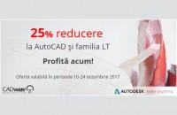 25% reducere la licențele AutoCAD, AutoCAD LT și familia LT In perioada 10-24 octombrie 2017