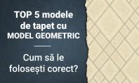 TOP 5 modele de tapet cu model geometric Cum să le folosești corect? Pentru început merită