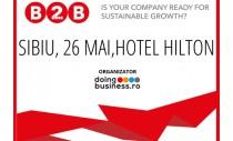 "Conferinta Nationala ""BUSINESS to more BUSINESS"" ajunge la Sibiu in 26 mai 2016"