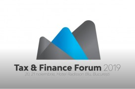 Tax & Finance Forum București 2019: Tendințele și politicile fiscale românești și internaționale