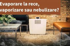 Umidificare prin evaporare la rece, vaporizare sau nebulizare?
