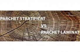 Parchet laminat vs. parchet stratificat - ce alegem pentru confortul nostru