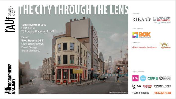 Forumului arhitecților și urbaniștilor români din Londra vă invită la <i>The City through the Lens</i>