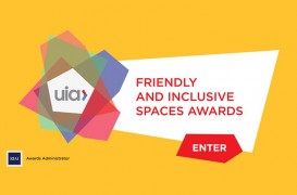 "UIA lanseaza cea de a II-a editie a ""Friendly and Inclusive Spaces Awards 2017"""
