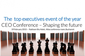 CEO Conference - Shaping the future, 19 februarie 2015 Hotel Radisson Blu, Bucuresti
