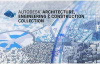 Autodesk Architecture, Engineering & Construction Collection: pachetul BIM esential pentru proiecte de arhitectura, infrastructura si constructii