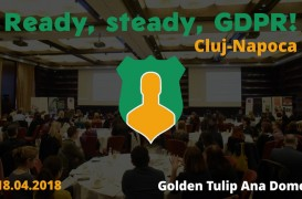 Evenimentul Ready steady GDPR ajunge la Cluj-Napoca provocări și soluții în procesul de adaptare la noile