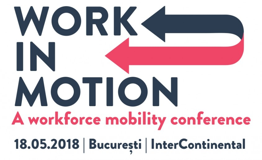 WORK IN MOTION. A workforce mobility conference: mobilitatea angajaților, un element cheie în strategiile companiilor