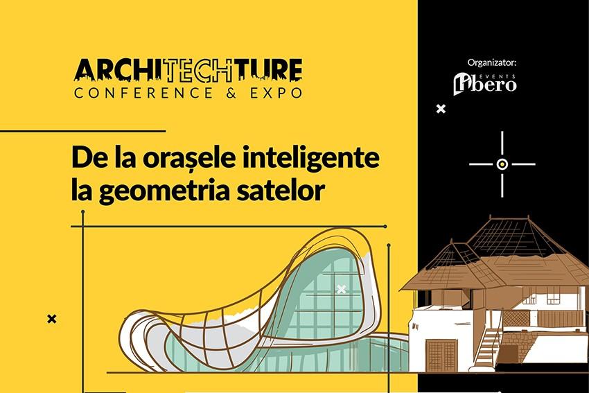 De la orașele inteligente, la geometria satului - ArchiTECHture Conference&Expo 2017