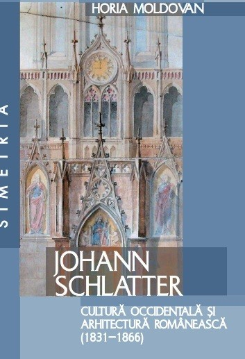 Cultura occidentala si arhitectura romaneasca (1831-1866), de Johann Schaletter