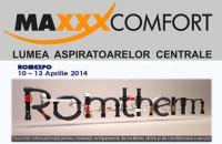 MAXXXCOMFORT RO va invita la standul 24 din Pavilionul C4 in cadrul ROMTHERM MAXXXCOMFORT RO