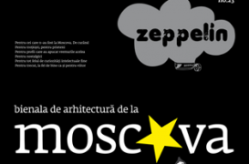 Invitatie in zeppelin / bienala de arhitectura de la moscova