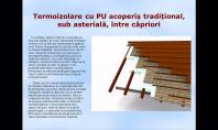 Termoizolare cu PU acoperis traditional, sub asteriala, intre capriori