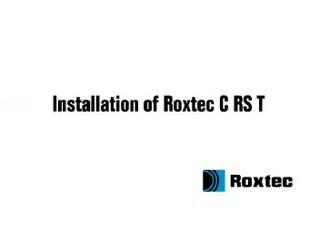 Instalare Roxtec C RS T ROXTEC